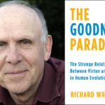 "233: Richard Wrangham | Domestication, Aggression, And Human Evolution In ""The Goodness Paradox"""